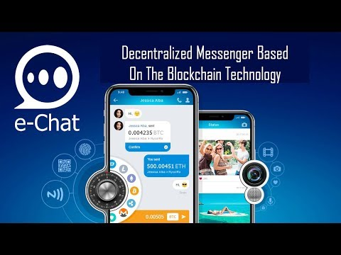 e-Chat Decentralized messenger based on the blockchain technology