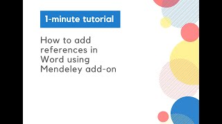1-minute tutorial - Add references in Word using Mendeley add-on