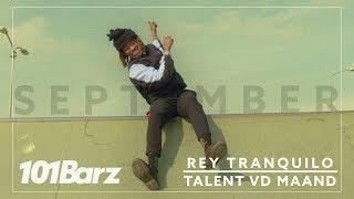 REY TRANQUILO | Talent vd Maand - September 2018 | 101Barz