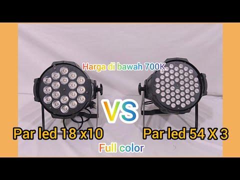 PAR LED 18 X 10  VS PAR LED 54 X 3 FULL COLOR