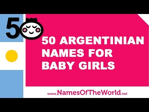 50 Argentinian Names For Baby Girls - The Best Baby Names - Www.namesoftheworld.net