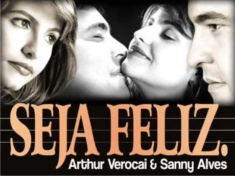 Seja Feliz - Arthur Verocai e Sanny Alves
