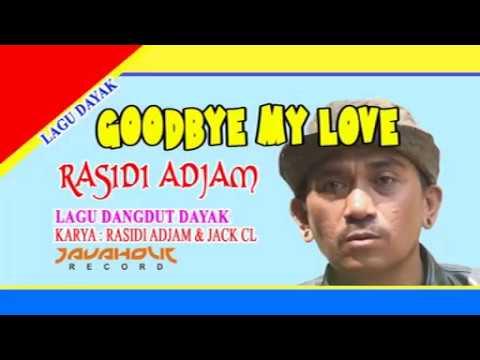 lagu-dayak-goodbye-my-love-rasid-dayak