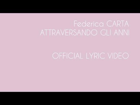 Federica Carta - Attraversando gli anni [Official Lyric Video]