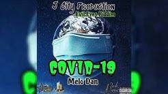 Melo Dan - Covid 19 (Official Video )