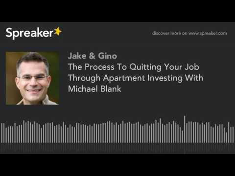 The Process To Quitting Your Job Through Apartment Investing With Michael Blank
