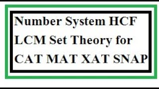 Number System HCF LCM Set Theory for CAT MAT XAT SNAP