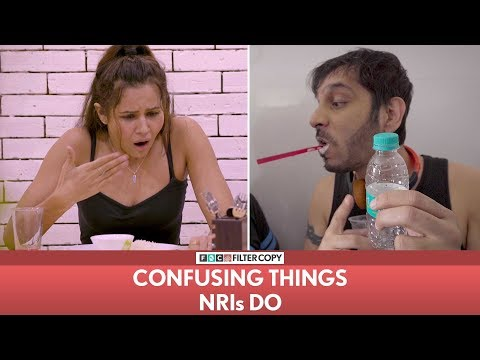 FilterCopy | Confusing Things NRIs Do | Ft. Radhika Bangia and Nitin Mirani