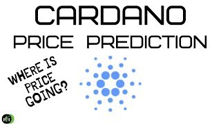 CARDANO (ADA) PRICE PREDICTION | WHERE IS PRICE GOING?