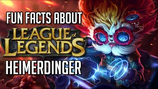 Fun Facts about League of Legends: Heimerdinger