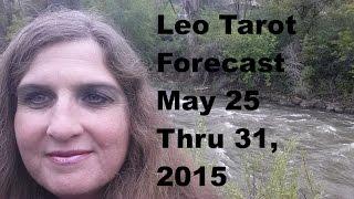 Leo Tarot Forecast May 25 Thru 31, 2015 2