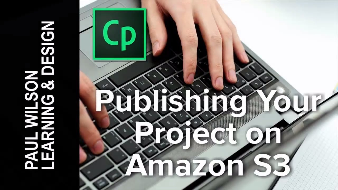 Adobe Captivate – Publishing Your Project on Amazon S3