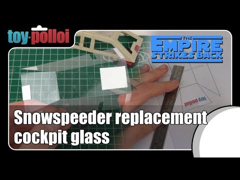 Fix it guide - Replacement vintage Snowspeeder cockpit glass - Toy Polloi