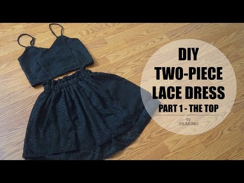 DIY Two-Piece Lace Dress Part 1: The Top
