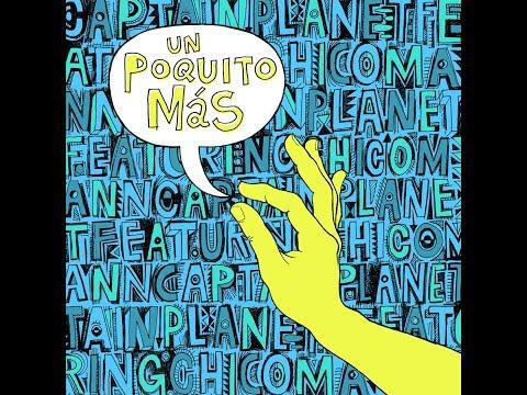 Captain Planet Feat. Chico Mann - Un Poquito Mas (Official Audio)