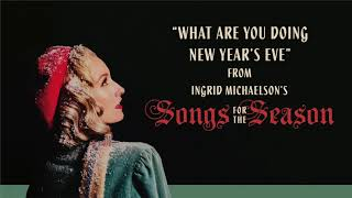Ingrid Michaelson - What Are You Doing New Year's Eve