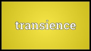 Transience Meaning
