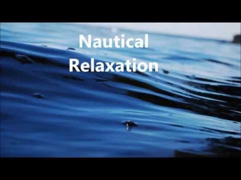 Nautical Relaxation Music, soothing sea sounds, calming