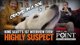 HIGHLY SUSPECT King Scott completes his FIRST EVER band interview and it is crashed by a DOG