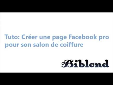 tuto comment cr er une page facebook professionnelle pour son salon de coiffure youtube. Black Bedroom Furniture Sets. Home Design Ideas