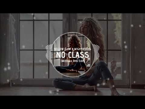Yellow Claw & Mightyfools - No Class (Mr.Cheez Priv Edit 2016) FREE DOWNLOAD