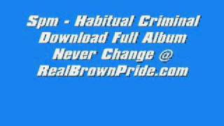 Spm - Habitual Criminal Full Song + Download