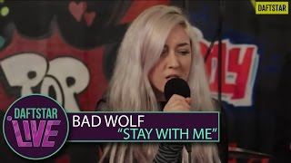 Bad Wolf Stay With Me LIVE PERFORMANCE DAFTSTAR