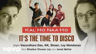 It's The Time To Disco Best Audio - Kal Ho Naa Ho|Shah Rukh Khan|Saif Ali|Preity|Shaan