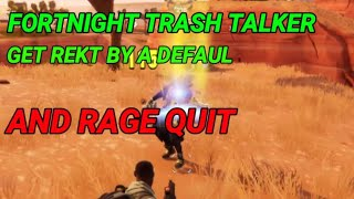 Fortnite funny moments trash talker gets rekt by a default and rage quit in battleground