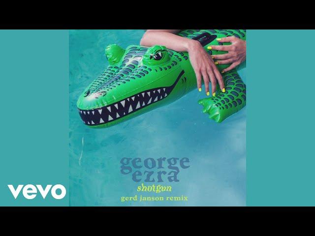 George Ezra - Shotgun (Gerd Janson Remix) (Audio)