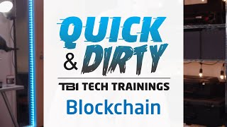Quick and Dirty: Blockchain