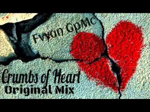 Dj Fvyan GpMc   Crumbs of Heart  Original Mix