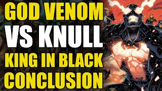 God Venom vs Knull: King In Black Conclusion