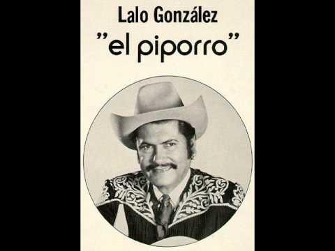 PA QUE NO EMPIECEN HABLAR LALO GONZALEZ EL PIPORRO.