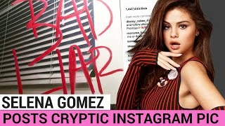 """What does selena gomez's """"bad liar"""" post mean? 