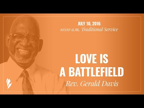 'LOVE IS A BATTLEFIELD' - A sermon by Rev. Gerald Davis