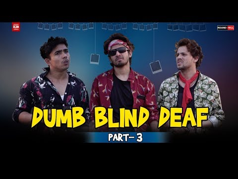DUMB BLIND DEAF Part-3 | Round2hell | R2H