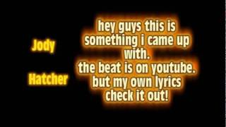 sad rap beat....MY OWN LYRICS TO THIS BEAT! Jody Hatcher