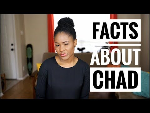 Amazing Facts about Chad    Africa Profile   Focus on Chad