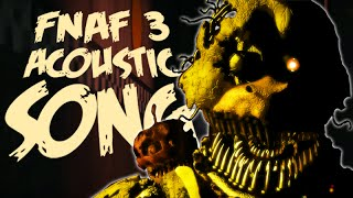 FNAF 3 Song - Nightmare (Acoustic) - NateWantsToBattle【Five Nights at Freddy