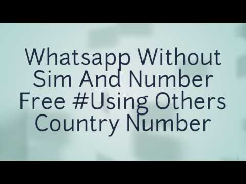Whatsapp Without Sim And Number Free #Using Others Country Number