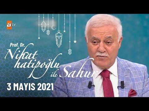 Nihat Hatipoğlu ile Sahur - 3 Mayıs 2021