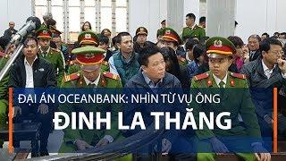 Đại án Oceanbank: Nhìn từ vụ ông Đinh La Thăng | VTC1