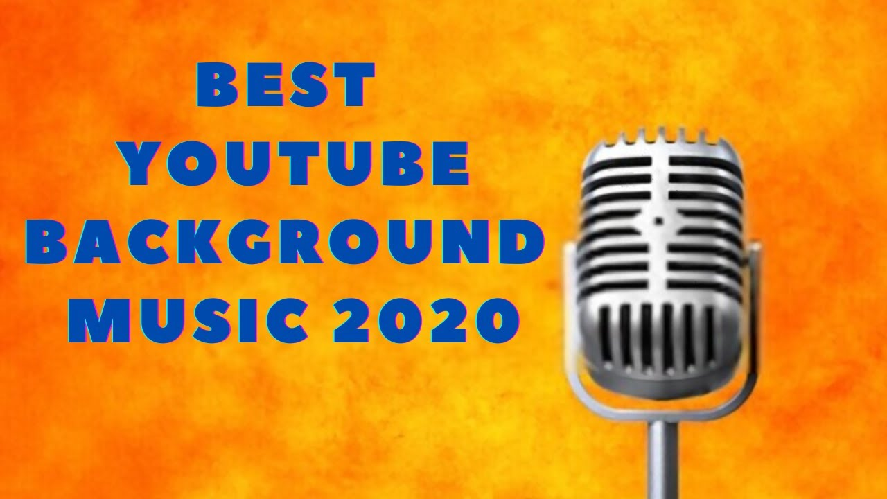 Non Copyrighted Background Music For Youtube Videos Best Youtube Background Music 2020 Youtube