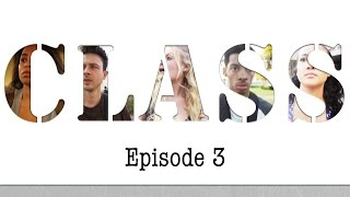 """CLASS - Episode 3: """"On The Low"""""""