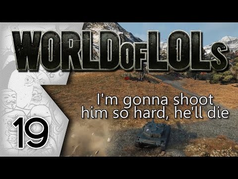 World of Tanks│World of LoLs - Episode 19