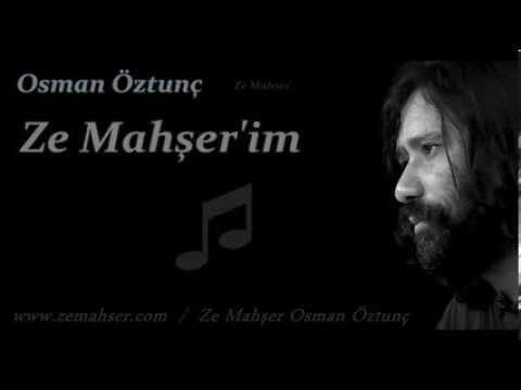 Ze Mahşer'im (Osman Öztunç)