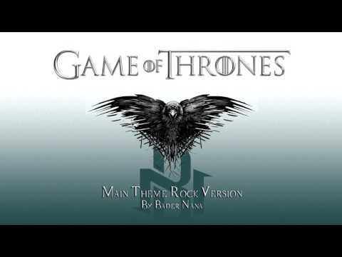 Game Of Thrones Theme Rock Version by Bader Nana