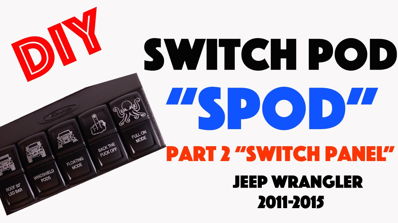Diy Spod Quot Switch Pod Quot For Jeep Wrangler 2011 2 015 Daystar