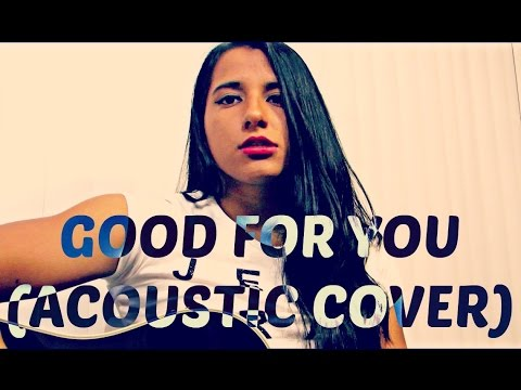 Good For You - Selena Gomez Acoustic Cover Itzel Castellanos